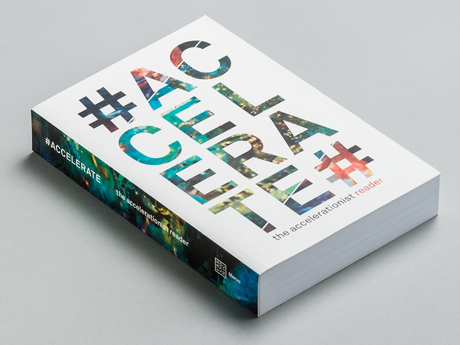 '#Accelerate: The Accelerationist Reader', published by Urbanomic with Merve