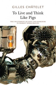 Gilles Châtelet, 'To Live and Think Like Pigs', published by Urbanomic and Sequence Press