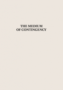 'The Medium of Contingency', published by Urbanomic and Ridinghouse