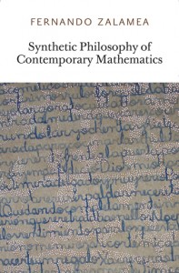 Fernando Zalamea, 'Synthetic Philosophy of Contemporary Mathematics', published by Urbanomic and Sequence Press