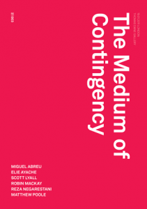 'Medium of Contingency', published by Urbanomic