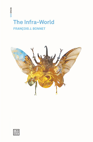 François J. Bonnet, The Infra-World